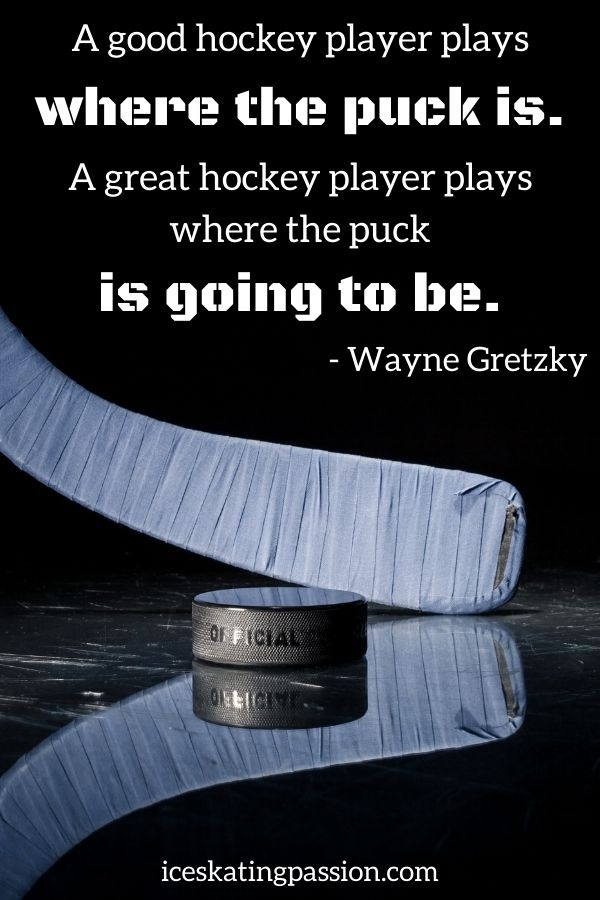 Famous ice hockey quote - Wayne Gretzky- puck going to be